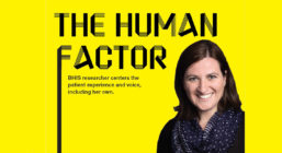The human factor: BHIS researcher centers the patience experience and voice, including her own.