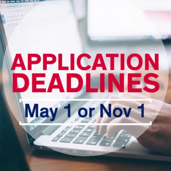 Application deadlines: May 1 or Nov 1